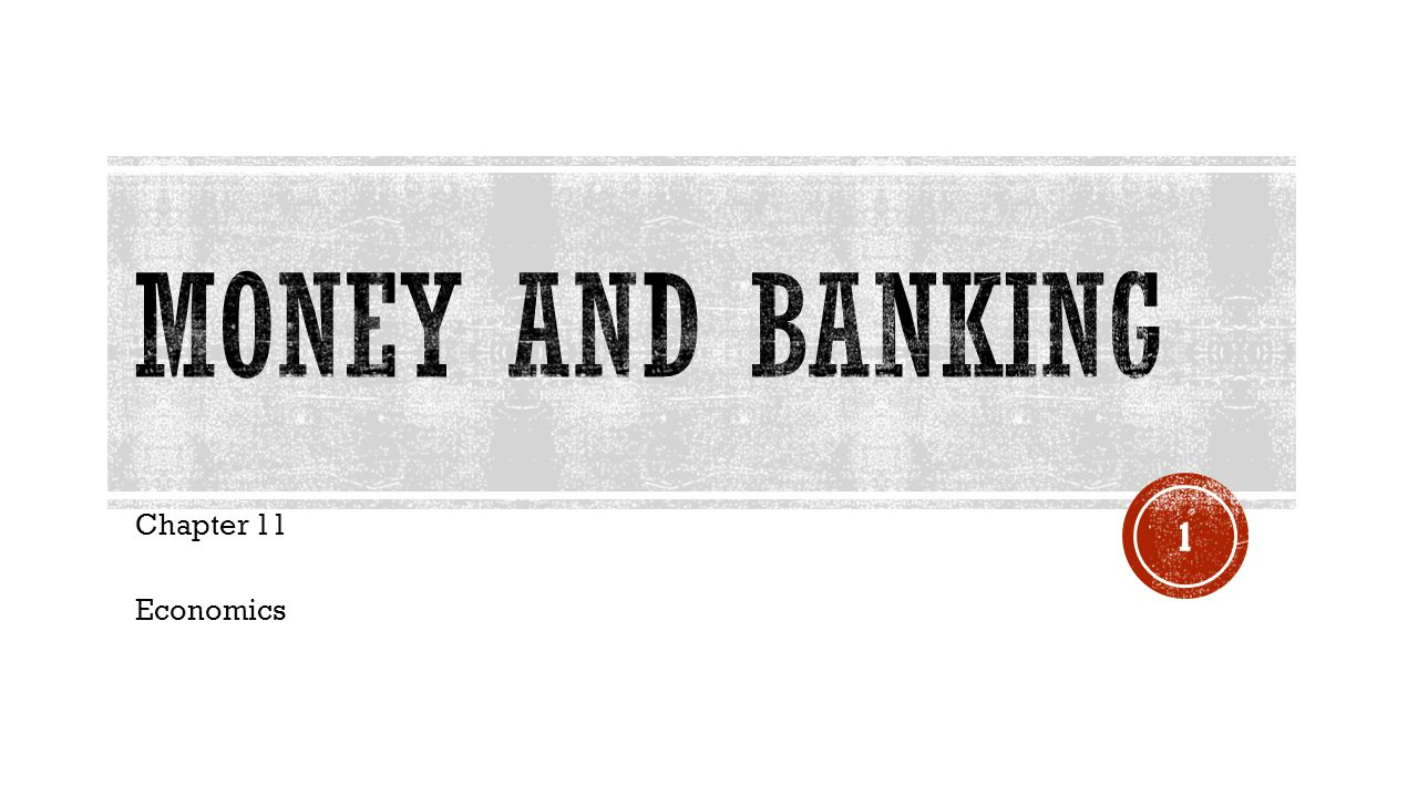Money and Banking Chapter 11 Economics