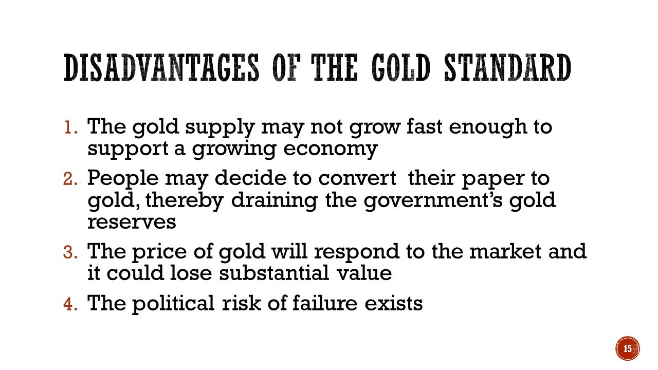 disadvantages of the gold standard