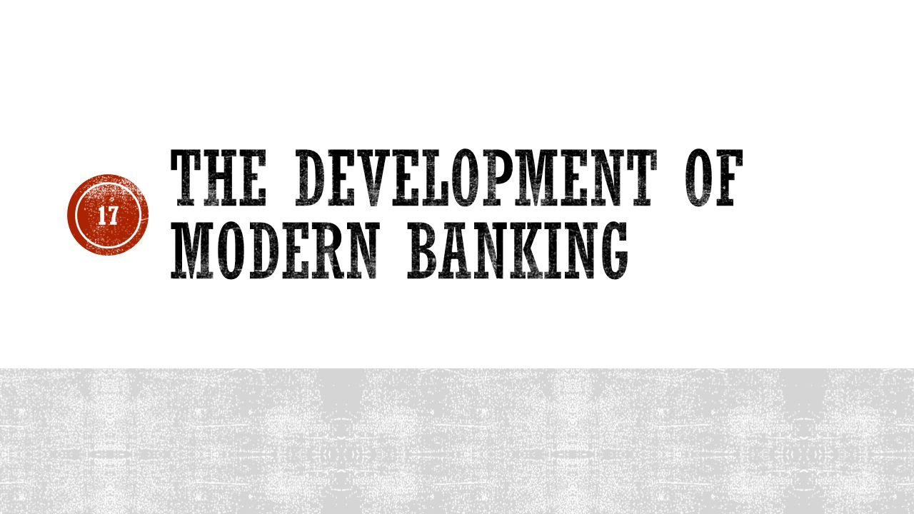 The Development of Modern Banking