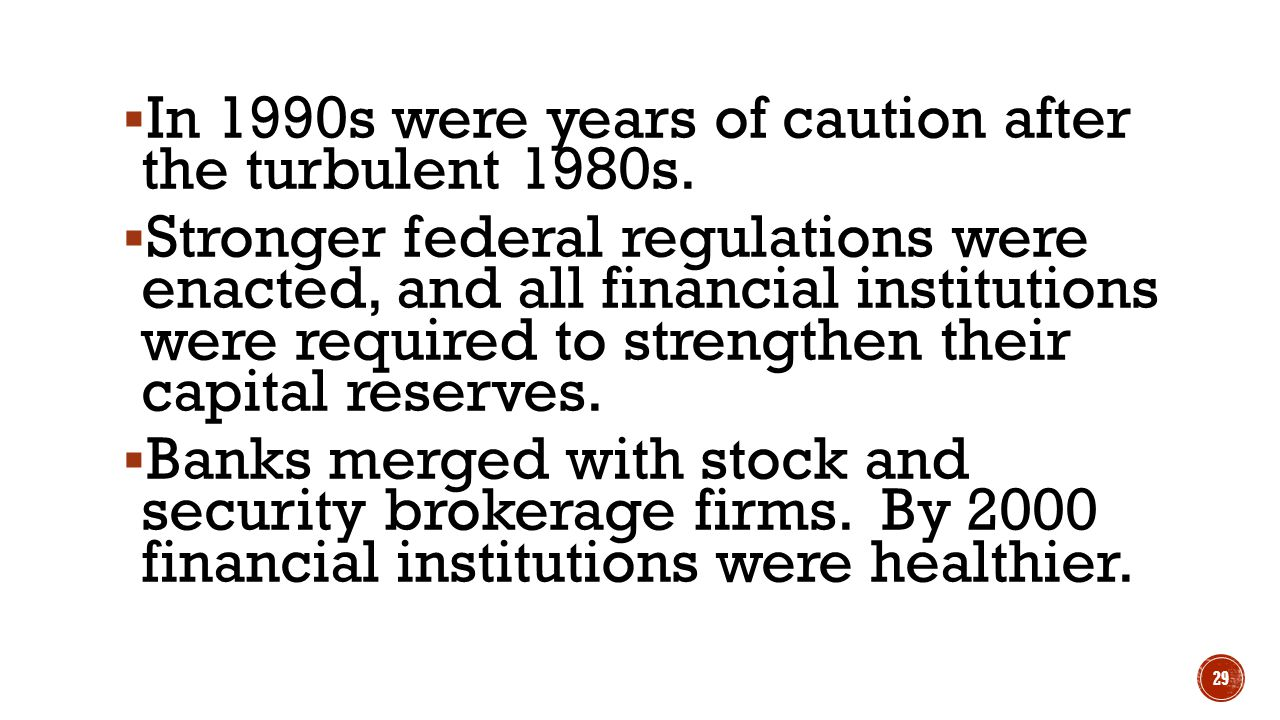 In 1990s were years of caution after the turbulent 1980s.