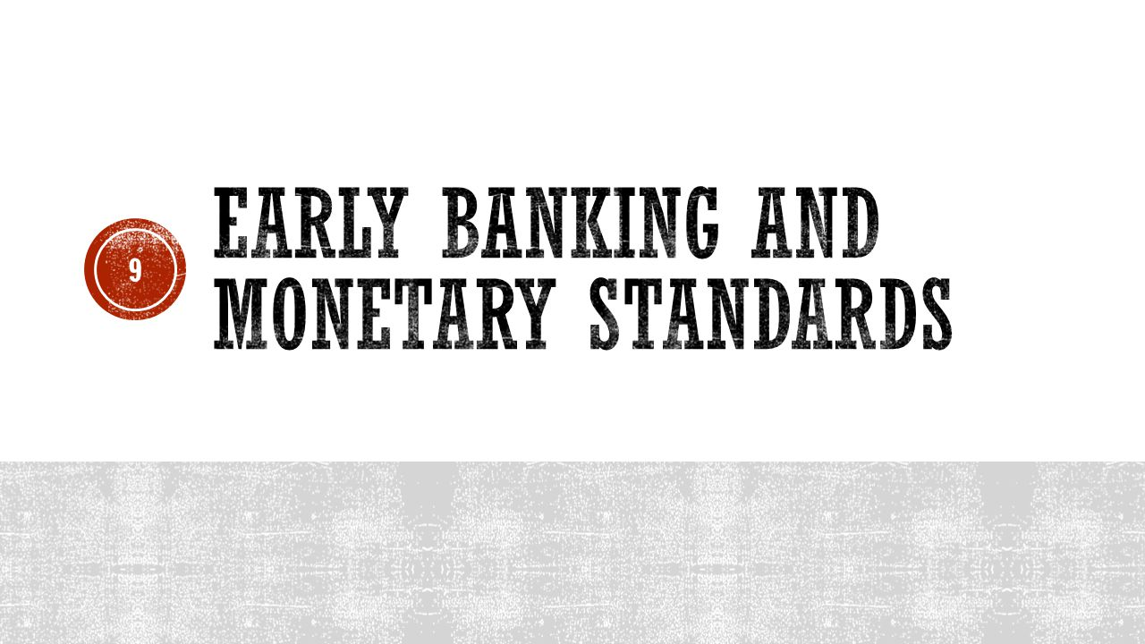 Early Banking and Monetary Standards