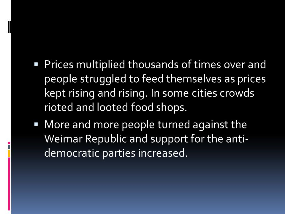 Prices multiplied thousands of times over and people struggled to feed themselves as prices kept rising and rising. In some cities crowds rioted and looted food shops.