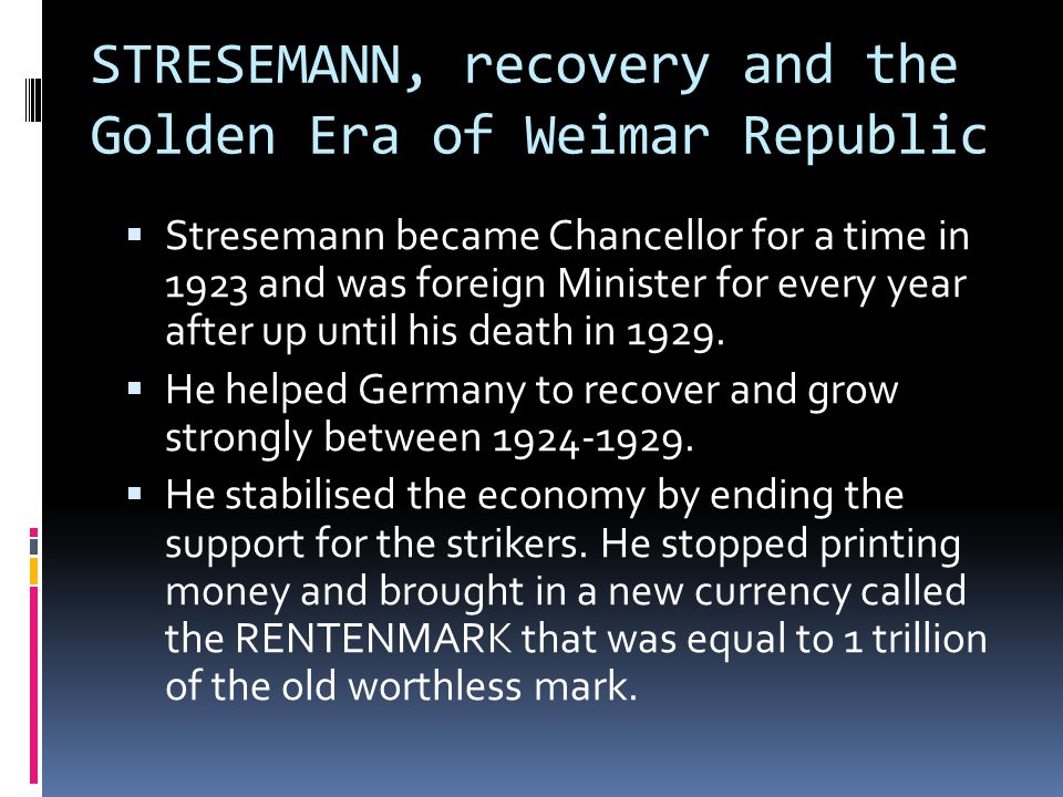 STRESEMANN, recovery and the Golden Era of Weimar Republic