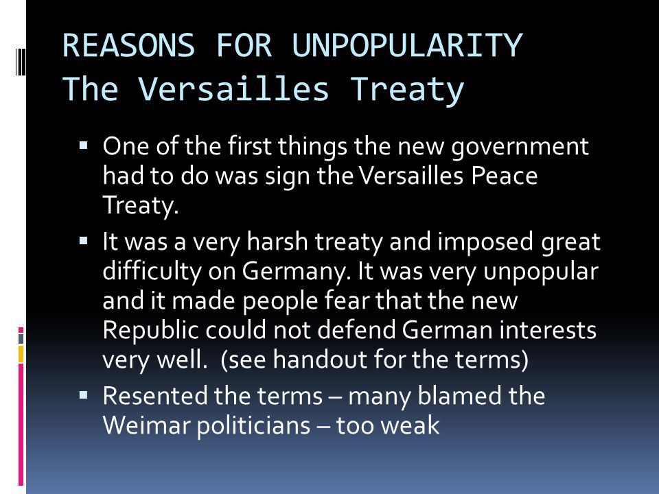 REASONS FOR UNPOPULARITY The Versailles Treaty