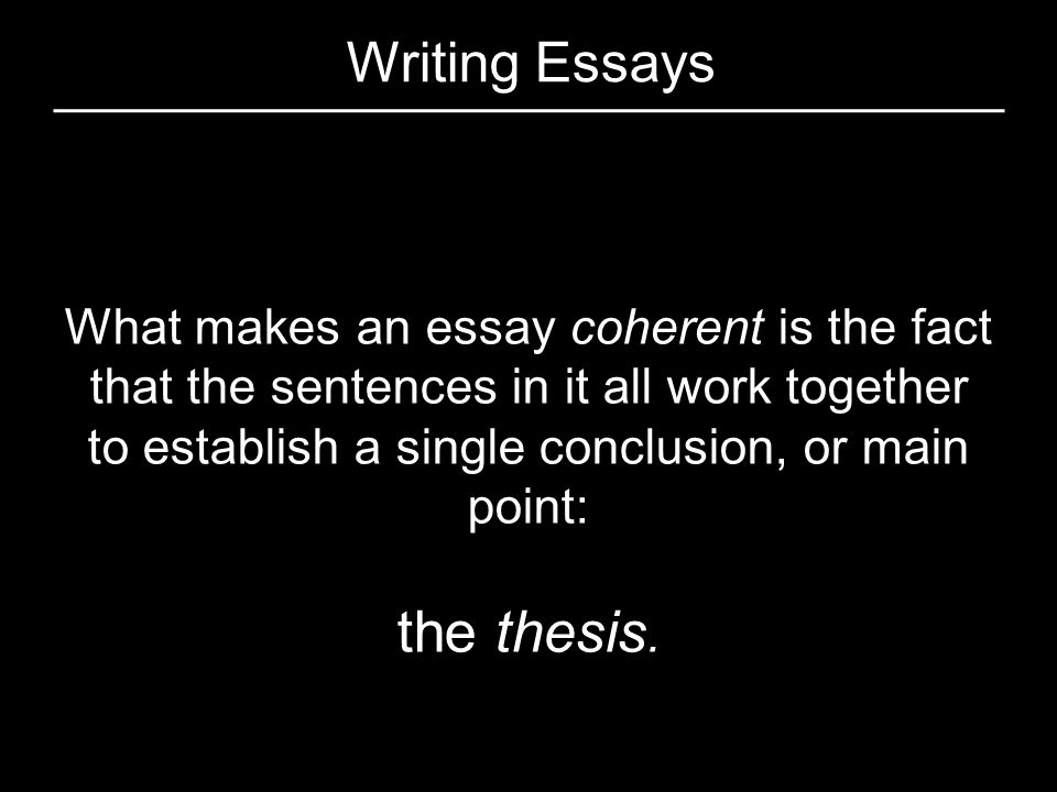 the thesis. Writing Essays