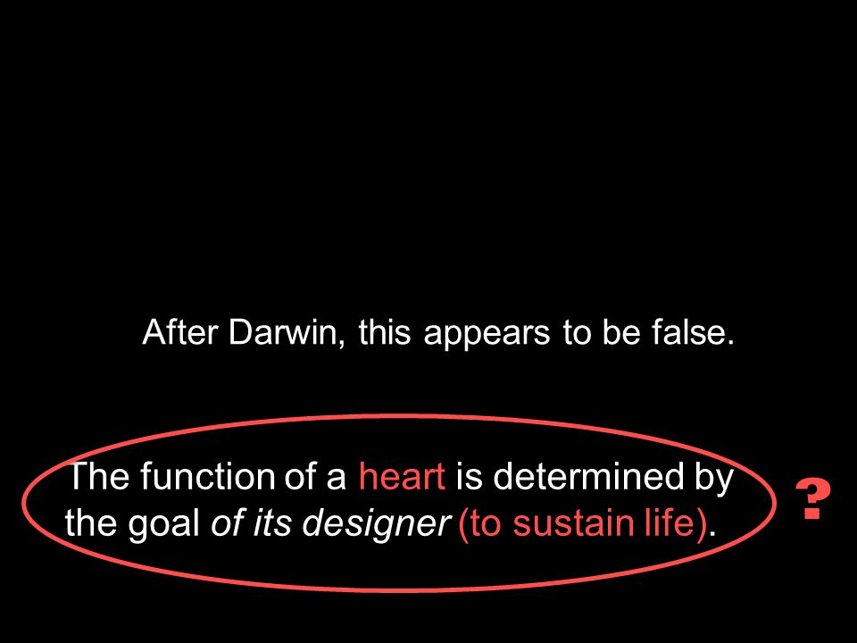 After Darwin, this appears to be false.