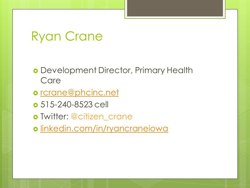 Ryan Crane Development Director, Primary Health Care rcrane@phcinc.net