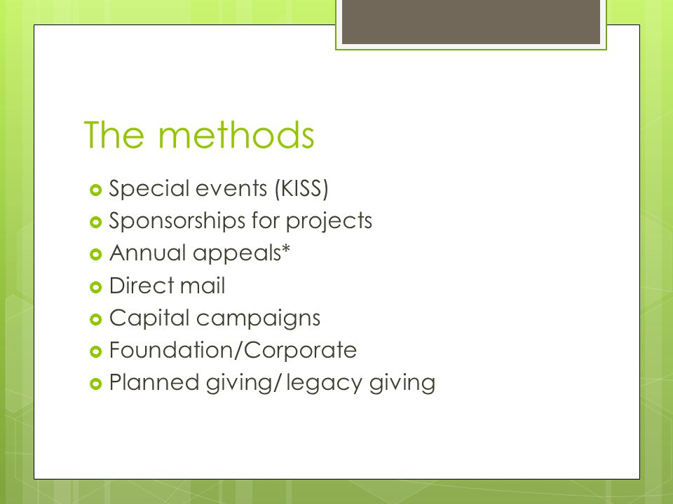 The methods Special events (KISS) Sponsorships for projects