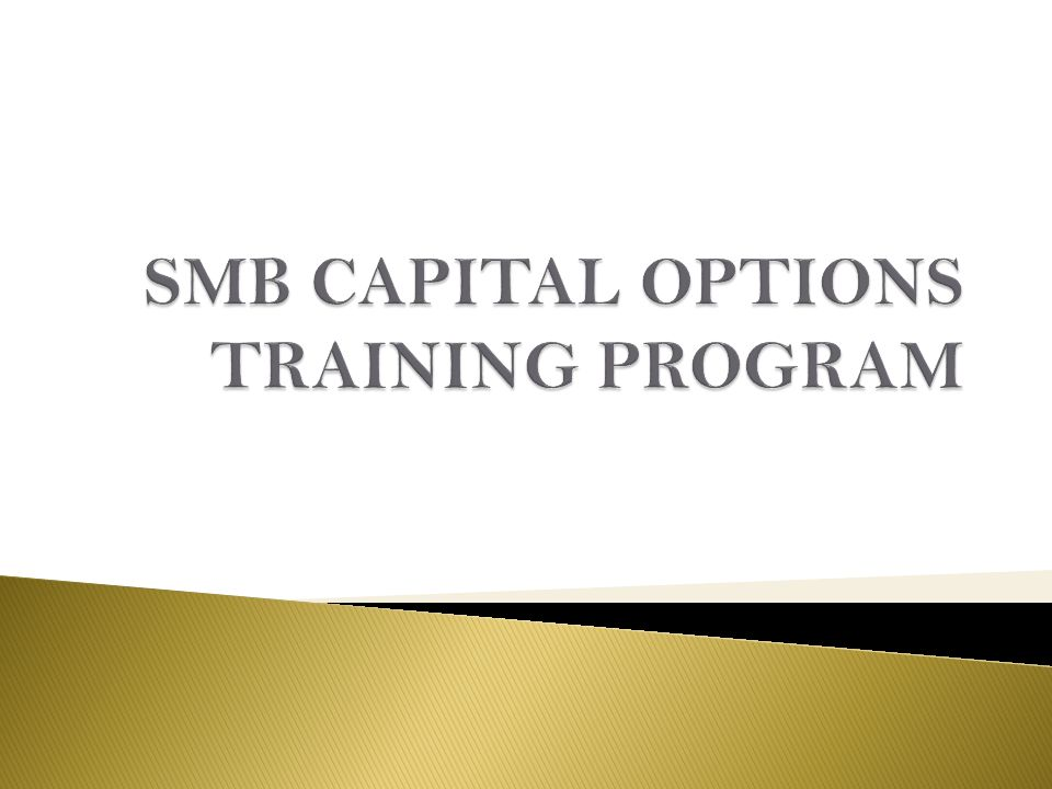 SMB CAPITAL OPTIONS TRAINING PROGRAM