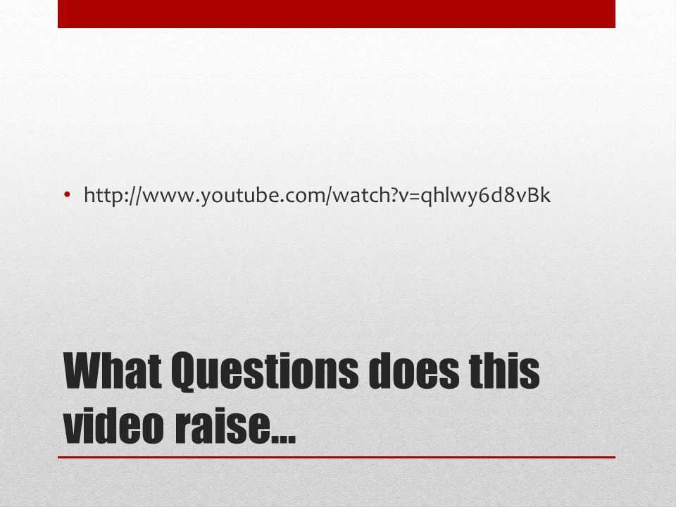 What Questions does this video raise…