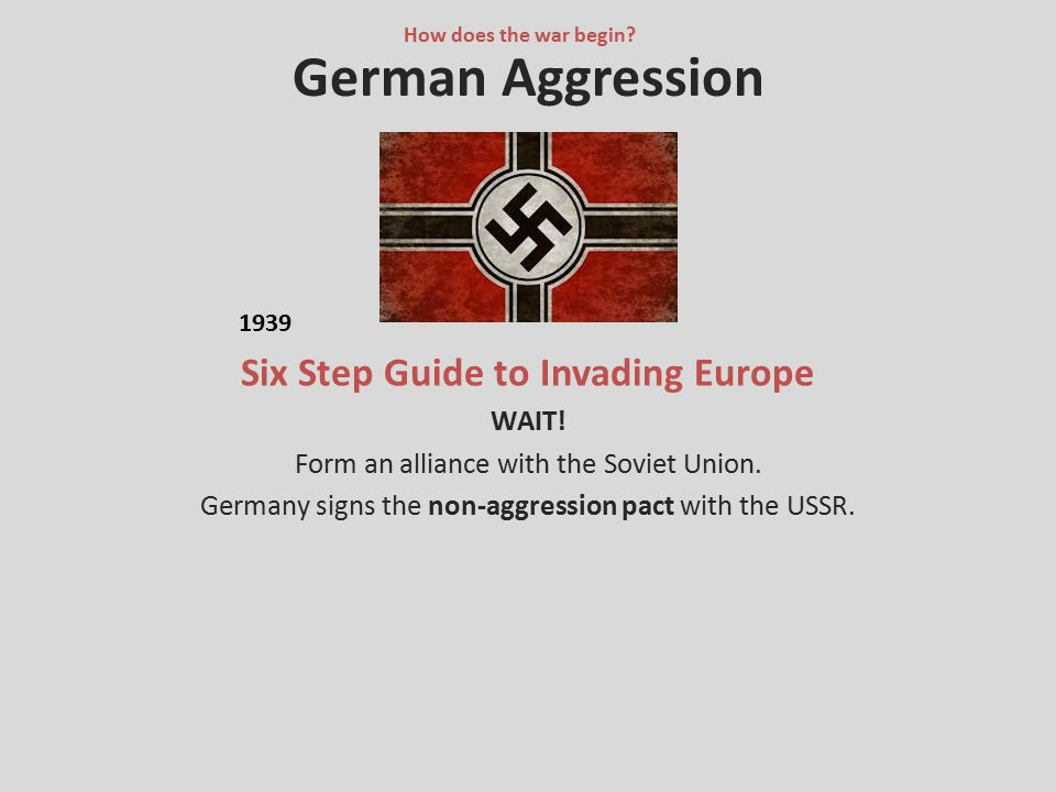 Six Step Guide to Invading Europe