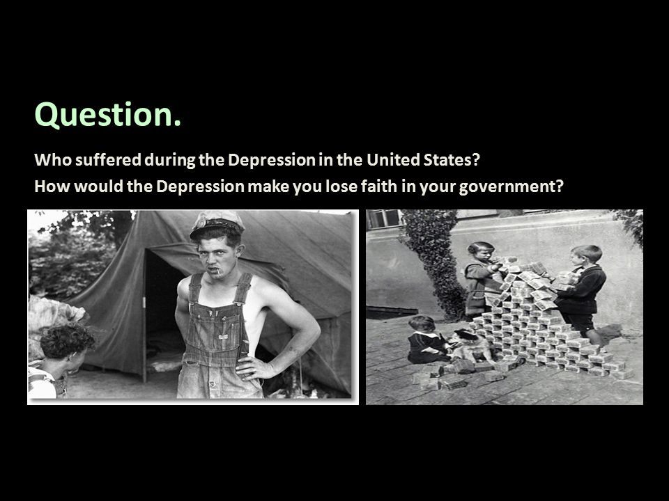 Question. Who suffered during the Depression in the United States