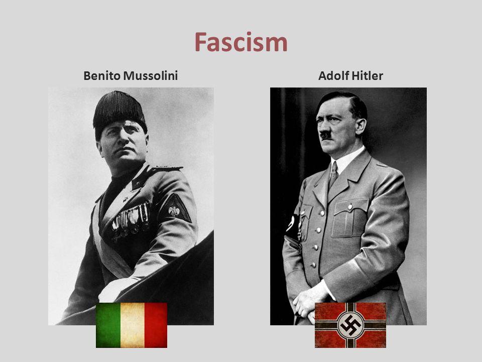 Fascism Benito Mussolini Adolf Hitler
