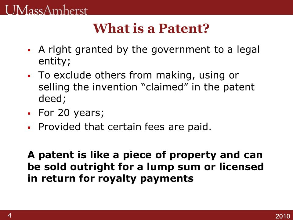 What is a Patent A right granted by the government to a legal entity;