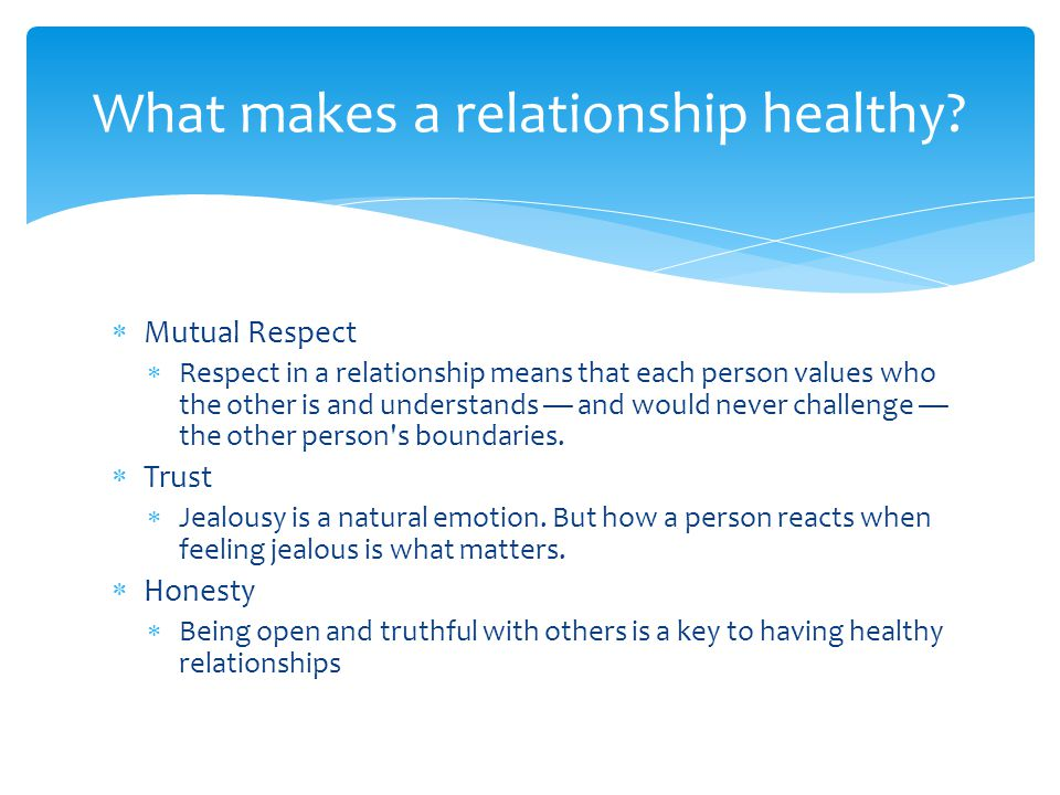 What makes a relationship healthy