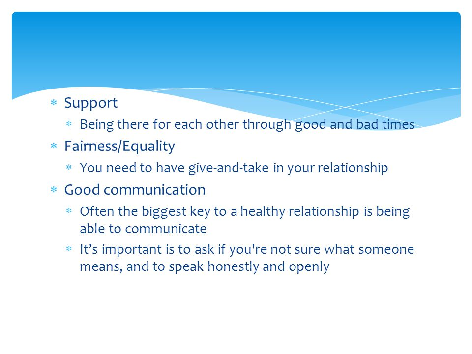 Support Fairness/Equality Good communication