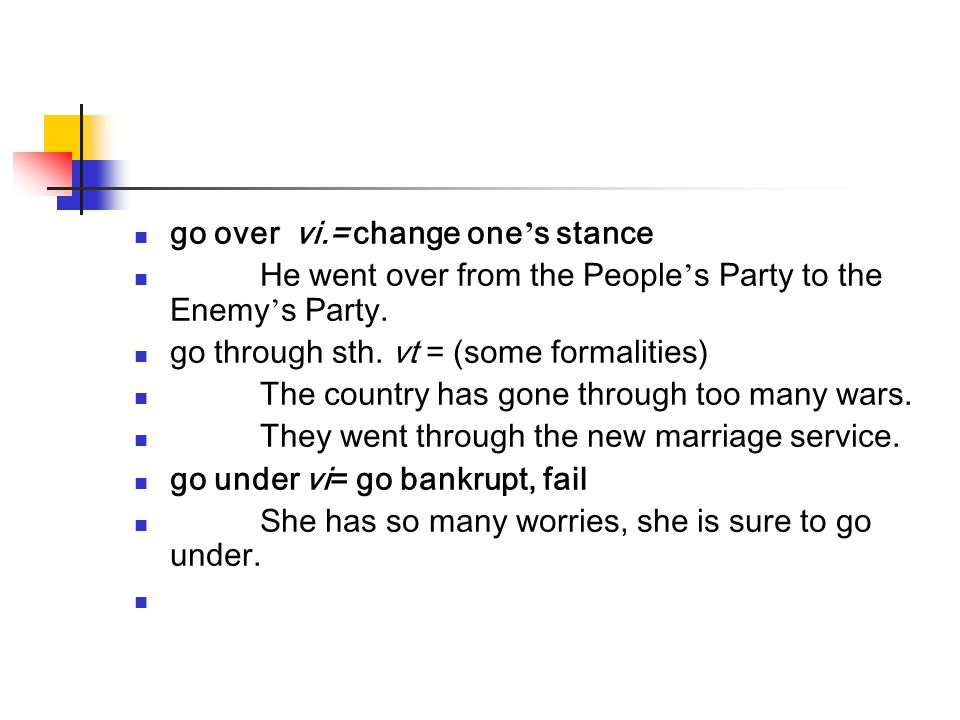 go over vi.= change one's stance