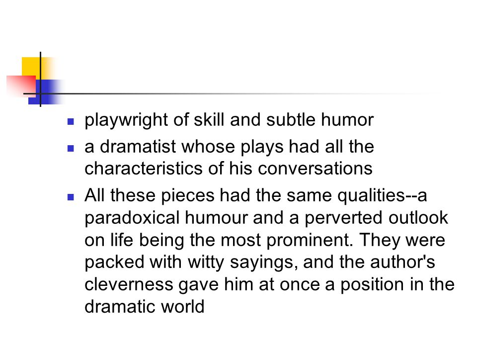 playwright of skill and subtle humor