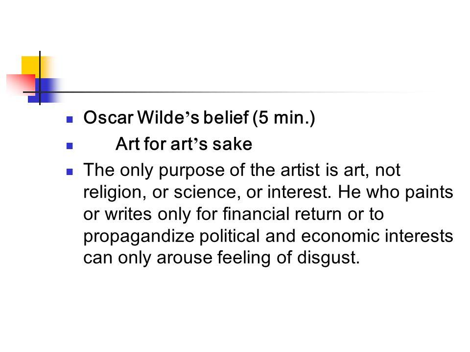 Oscar Wilde's belief (5 min.)