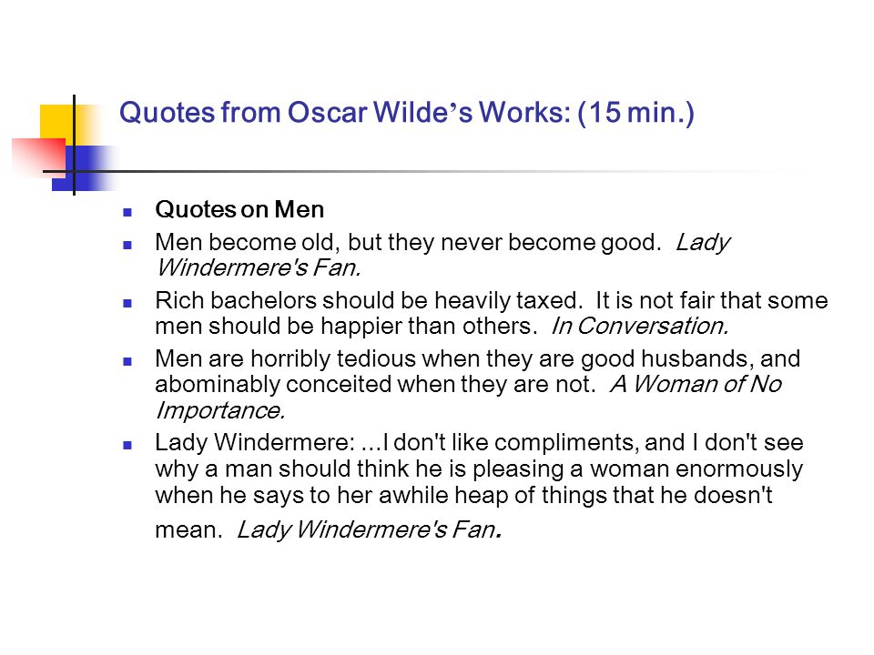 Quotes from Oscar Wilde's Works: (15 min.)