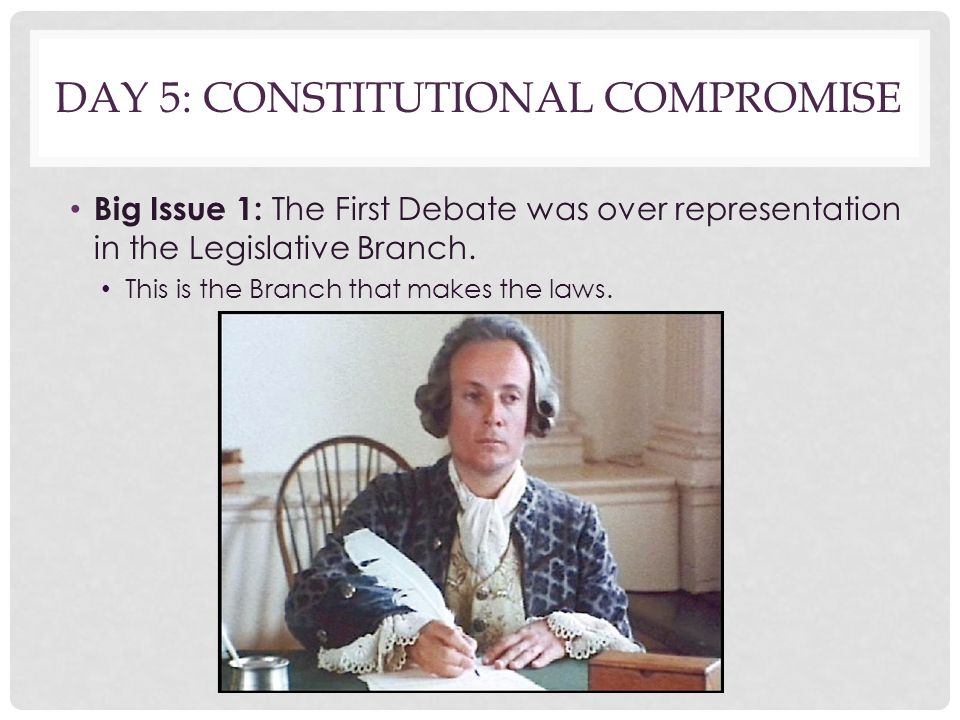 Day 5: Constitutional Compromise