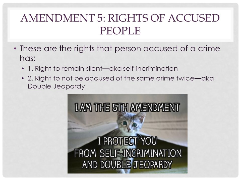 Amendment 5: Rights of accused people
