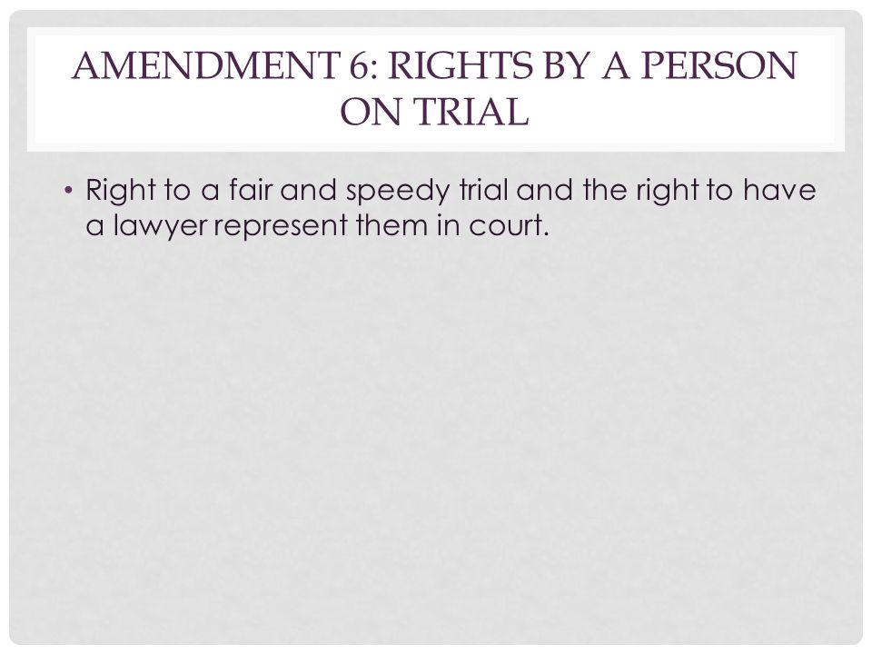 Amendment 6: Rights by a person on trial