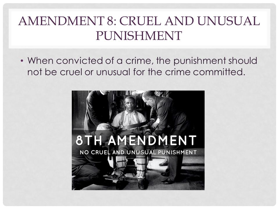 Amendment 8: Cruel and Unusual Punishment
