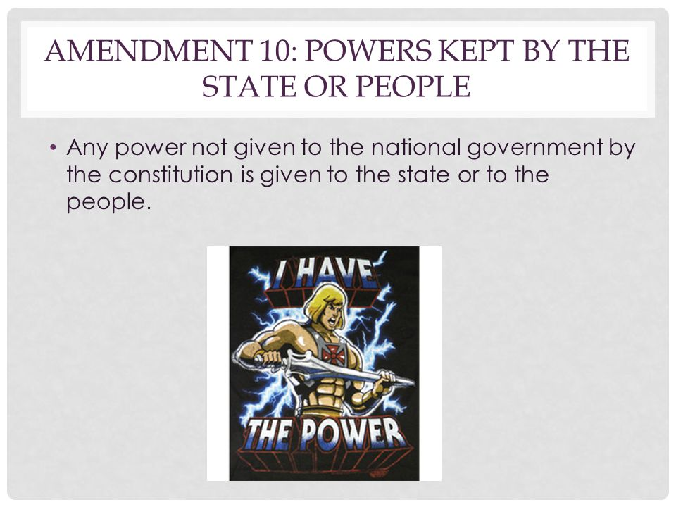 Amendment 10: Powers kept by the state or people