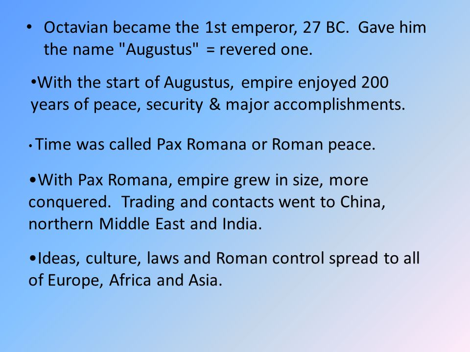 Octavian became the 1st emperor, 27 BC