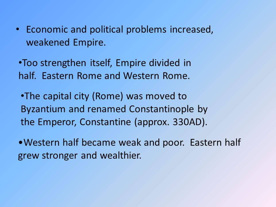 Economic and political problems increased, weakened Empire.