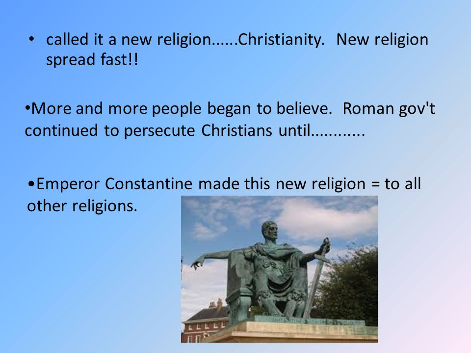 called it a new religion......Christianity. New religion spread fast!!