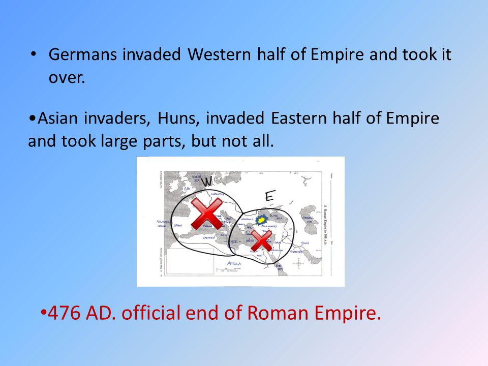 476 AD. official end of Roman Empire.