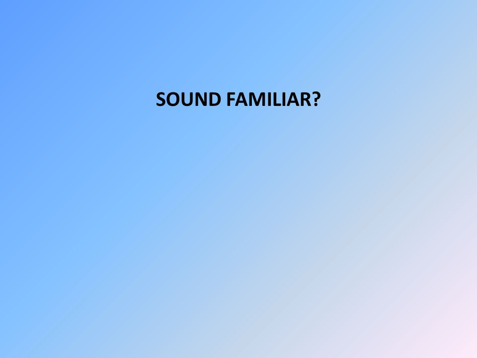 SOUND FAMILIAR