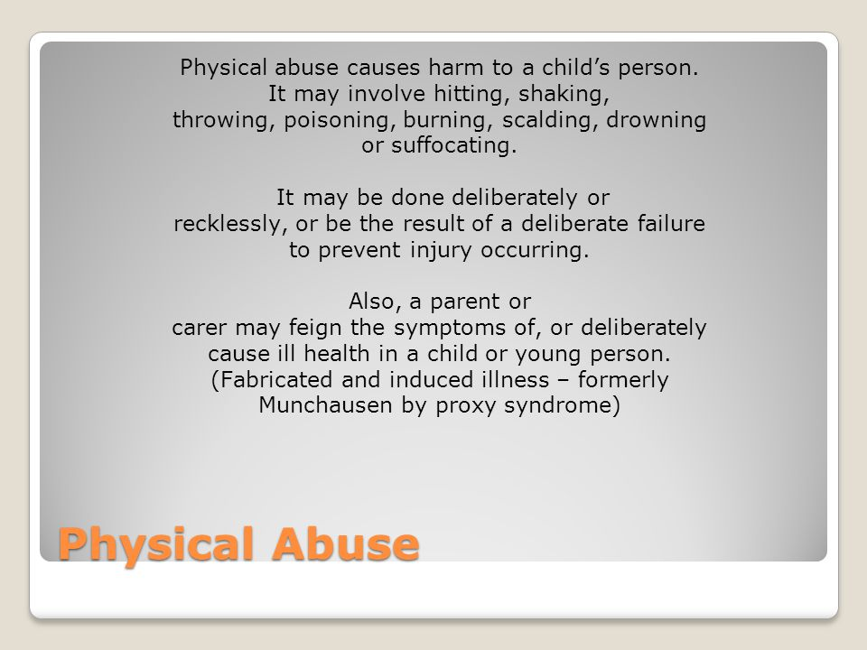 Physical abuse causes harm to a child's person