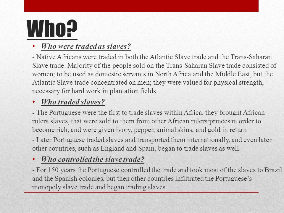 Who Who were traded as slaves Who traded slaves