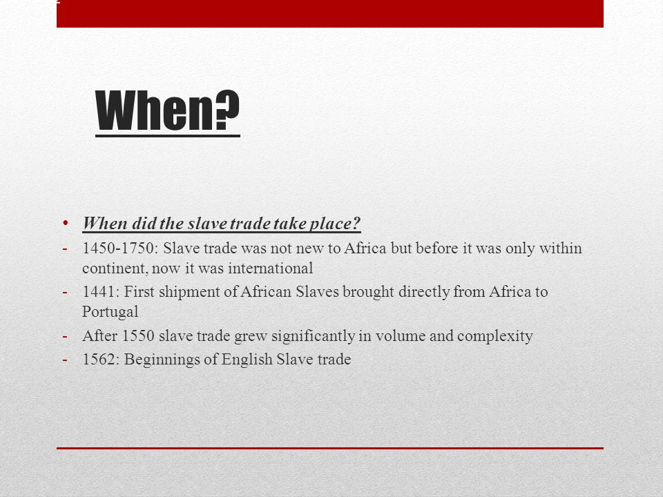 When When did the slave trade take place