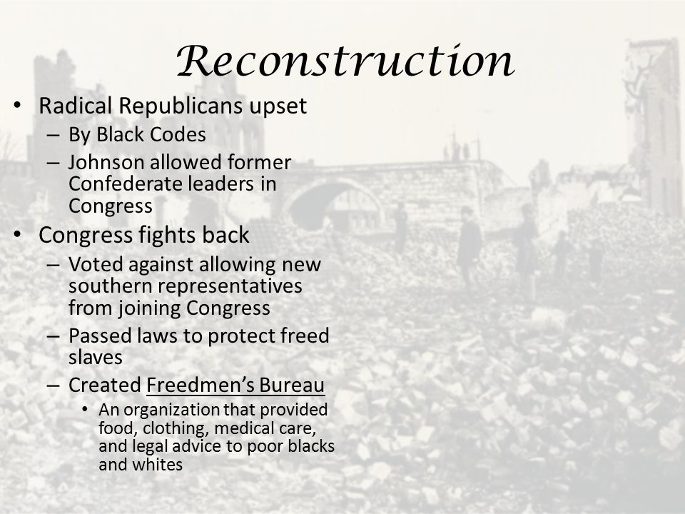 Reconstruction Radical Republicans upset Congress fights back