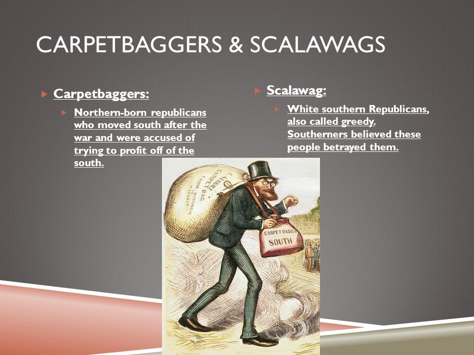 Carpetbaggers & Scalawags