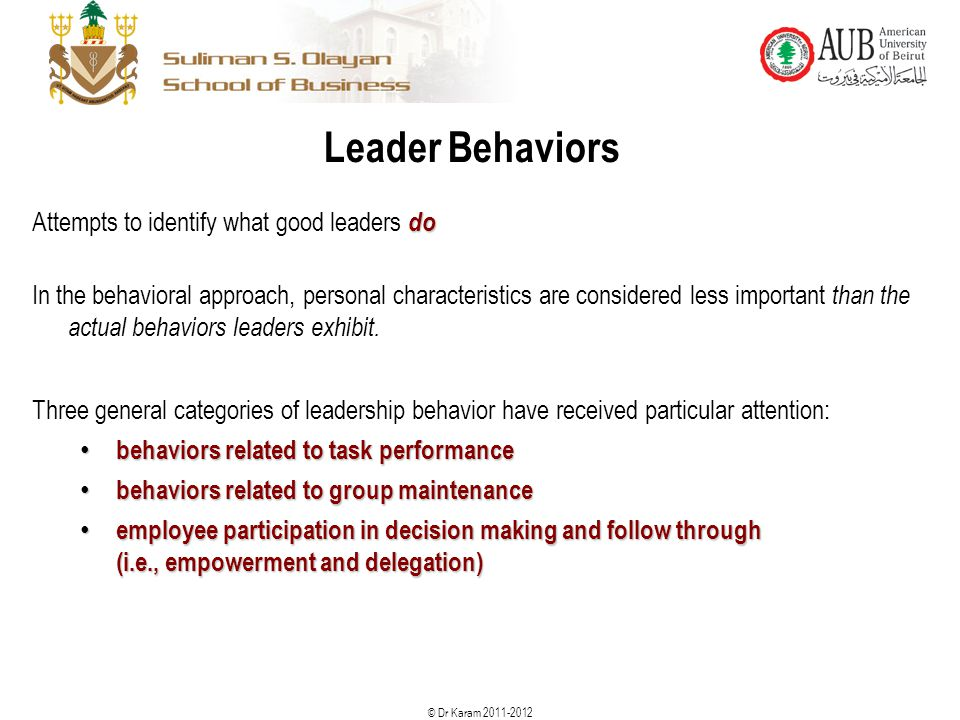 Leader Behaviors Attempts to identify what good leaders do