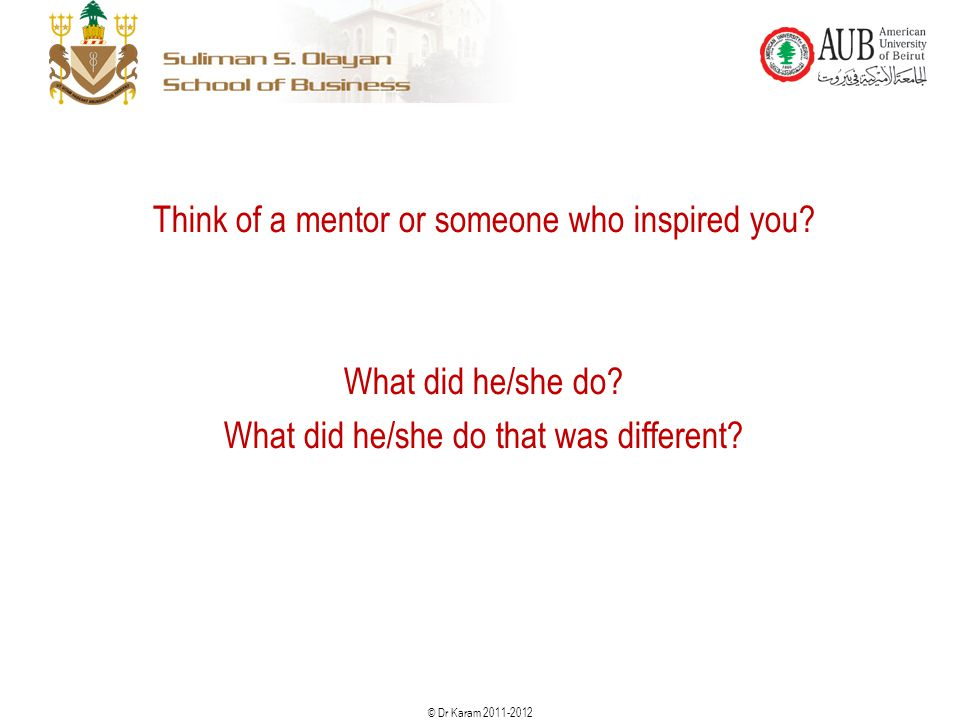 Think of a mentor or someone who inspired you