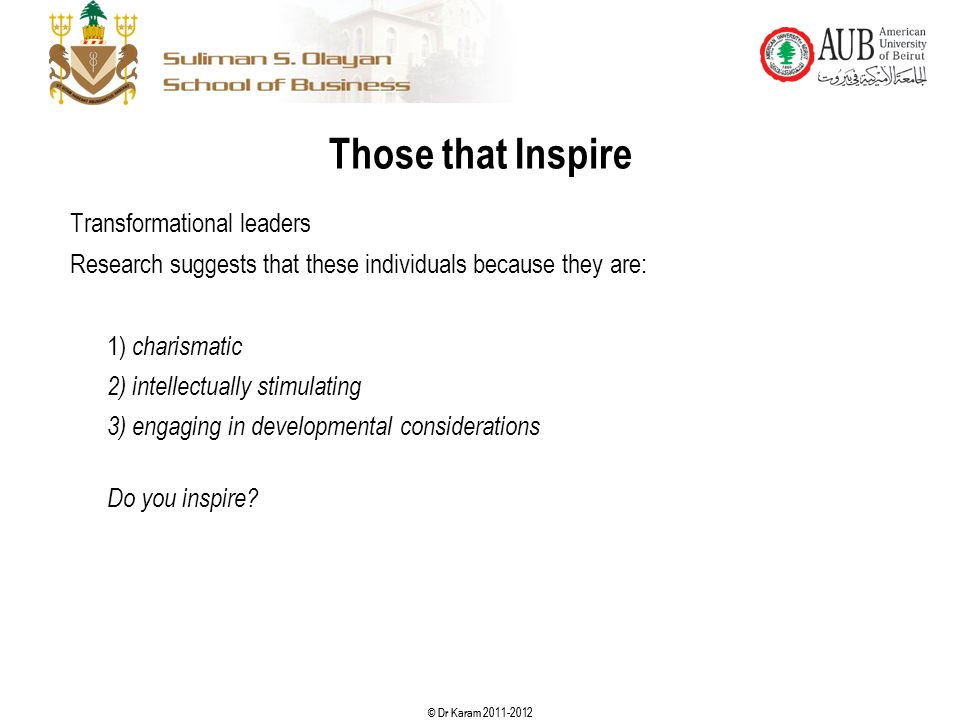 Those that Inspire Transformational leaders