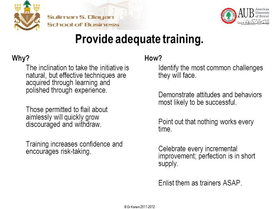 Provide adequate training.