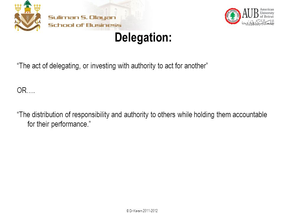 Delegation: The act of delegating, or investing with authority to act for another OR….