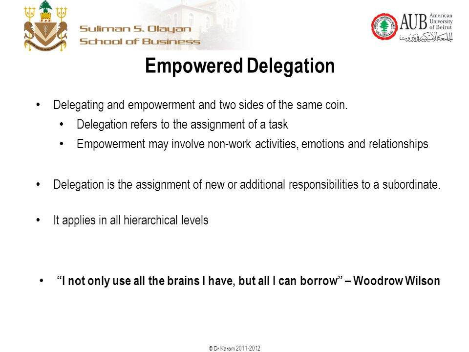 Empowered Delegation Delegating and empowerment and two sides of the same coin. Delegation refers to the assignment of a task.