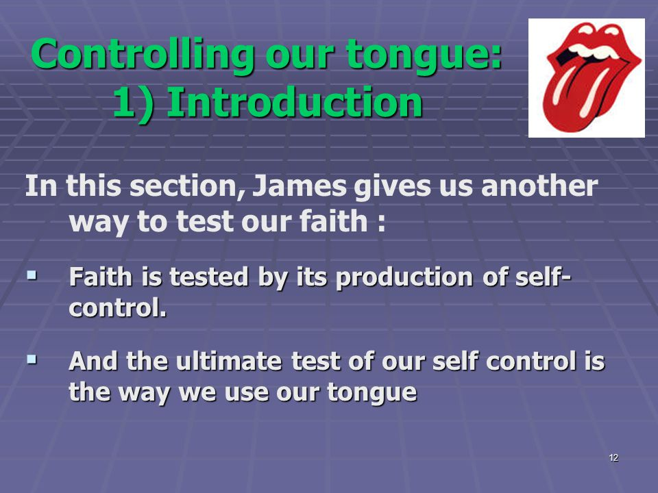 Controlling our tongue: 1) Introduction