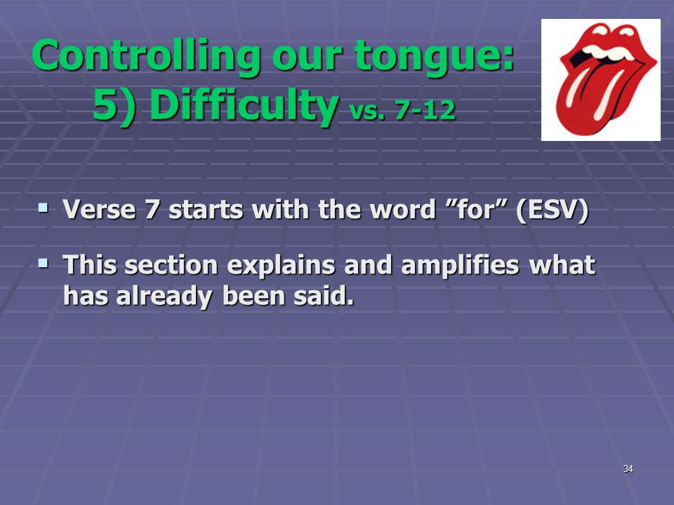 Controlling our tongue: 5) Difficulty vs. 7-12