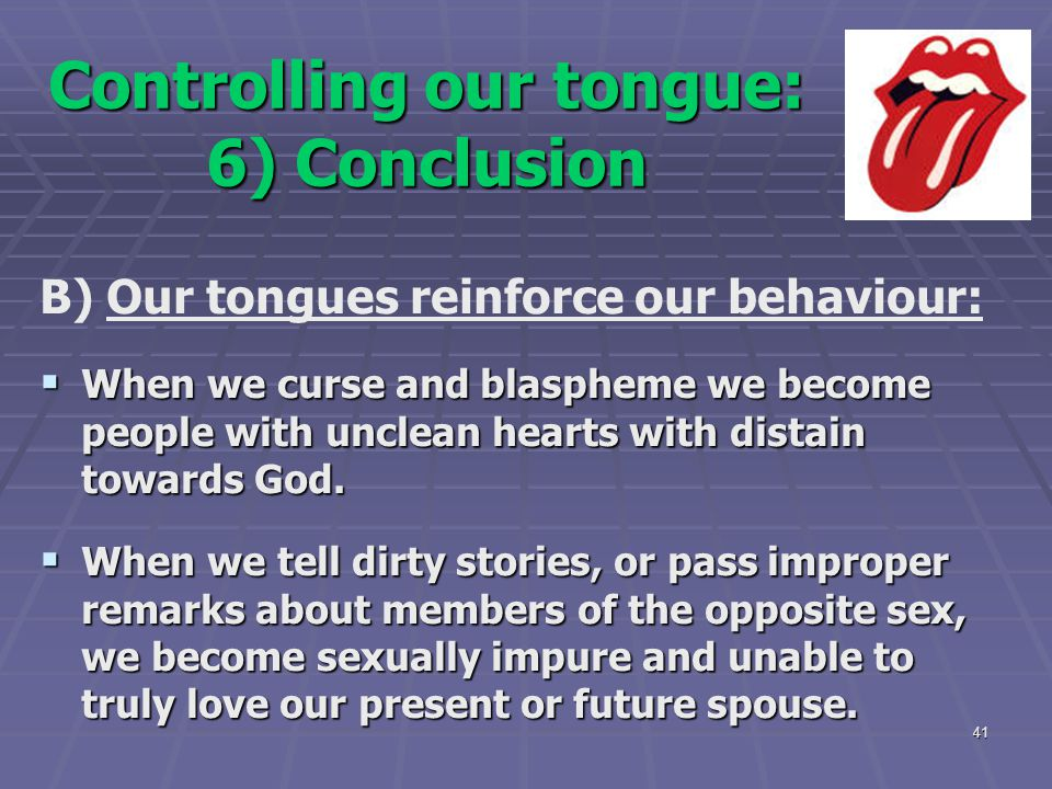 Controlling our tongue: 6) Conclusion