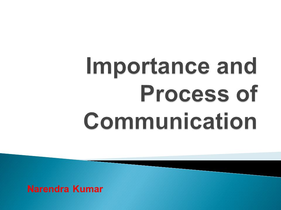Importance and Process of Communication