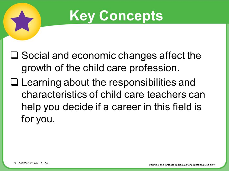 Key Concepts Social and economic changes affect the growth of the child care profession.